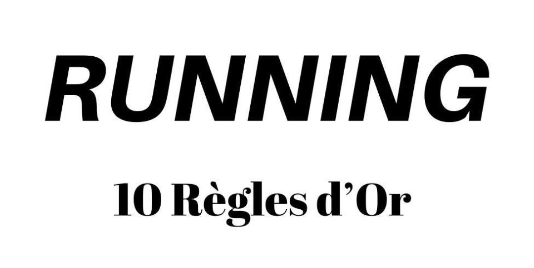 Courir : les 10 règles d'or